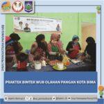 """""""Emak Emak In Action : Praktek Bimtek WUB Olahan Pangan Kota Bima"""""""