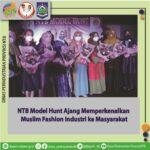 NTB Model Hunt, Ajang Memperkenalkan Muslim Fashion Industri ke Masyarakat